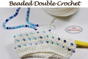 Tutorial: Beaded Double Crochet (BDC) – Crochet Stitch Tutorial