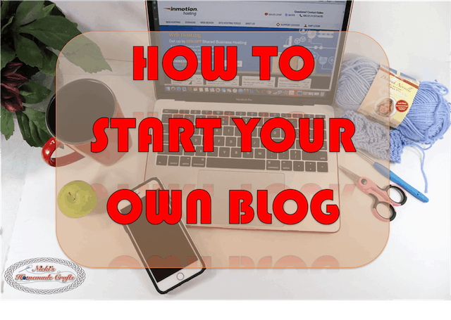 How to start your own DIY Craft Blog - By Nicki's Homemade Crafts