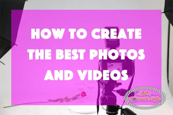 How to create the Best Photos and Videos for Crochet and Knitting Business - Must read - Nicki's Homemade Crafts