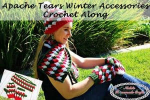 Apache Tears Winter Accessories CAL – Free Crochet Patterns