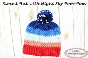 Sunset Hat with Night Sky Pom-Pom – Free Crochet Pattern