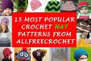 15 Most Popular Hat Patterns on All Free Crochet