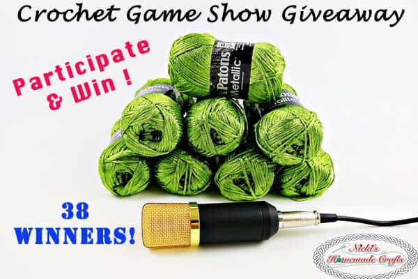 Crochet Game Show Giveaway - Start the year 2018 off right on Facebook Live by Nicki's Homemade Crafts - Be 1 of 38 Winners and win pattern pdfs and yarn #crochet #yarn #giveaway #facebook #live #patterns #gameshow
