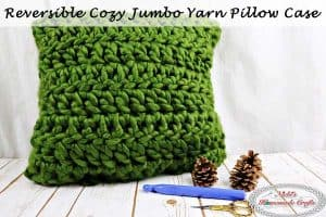 Reversible Cozy Jumbo Yarn Pillow Case – Free Crochet Pattern