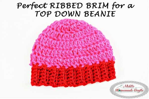 Perfect Ribbed Brim for a Top-Down Beanie Crochet beanie Tutorial by Nicki's Homemade Crafts #crochet #top #down #beanie #perfect #ribbed #ribbing #brim #hat #tutorial #howto