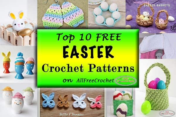 Top 10 Easter Crochet Patterns On Allfreecrochet Nickis Homemade