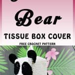 Panda Bear Tissue Box Cover which is a Free Crochet Pattern by Nicki's Homemade Crafts featuring front and side of the tissue box cover