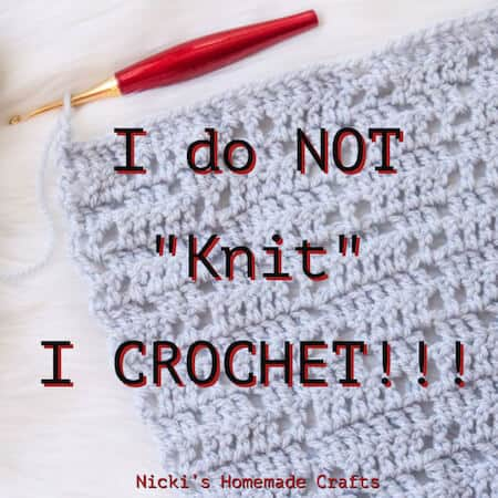 Crochet Meme - I do not knit, I crochet