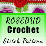 Rosebud Stitch Pattern Crochet Tutorial