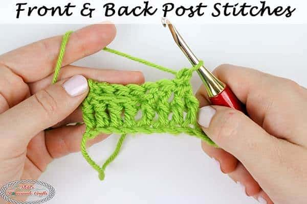 How to crochet the Front and Back Post Stitch