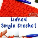Linked Single Crochet Photo and Video Tutorial