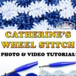 Catherine's Wheel Crochet Stitch Photo & Video Tutorial