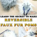 Learn the Secret to Making Reversible Faux Fur Pom Poms