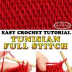 Crochet Tunisian Full Stitch Video Tutorial