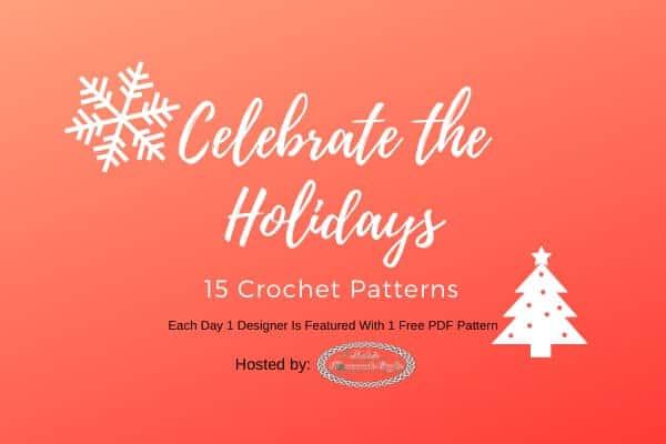 Celebrate the Holidays - 15 FREE Crochet Pattern PDFs