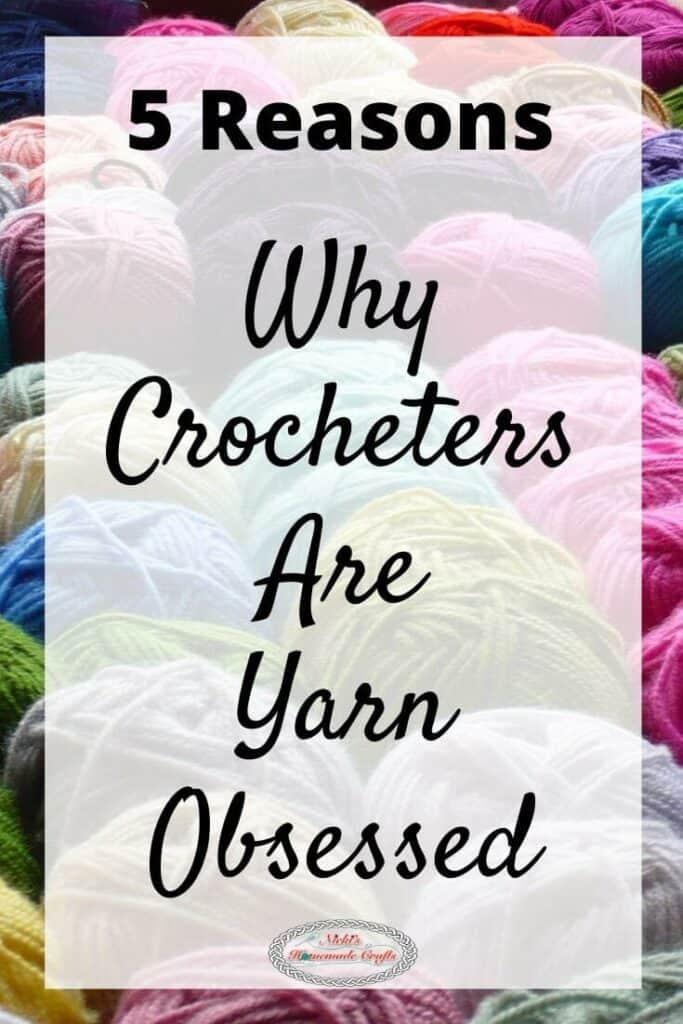 5 Reasons Yarn Obsession