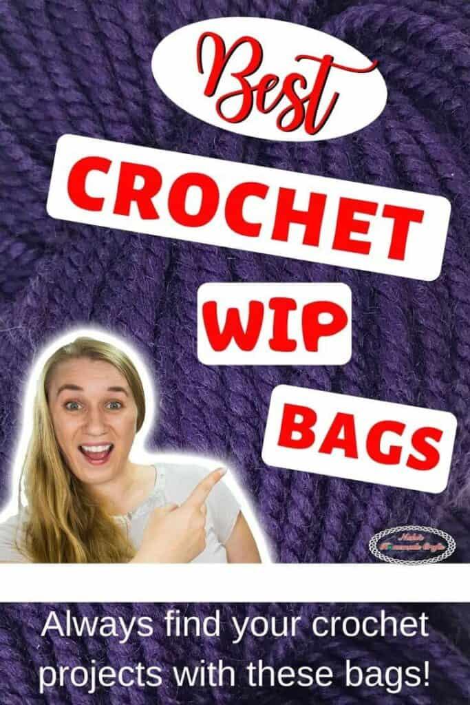 Best Crochet WIP bags for Work in progress projects plus Crochet Patterns