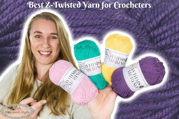 Best Z-Twisted Yarn for Right Handed Crocheters
