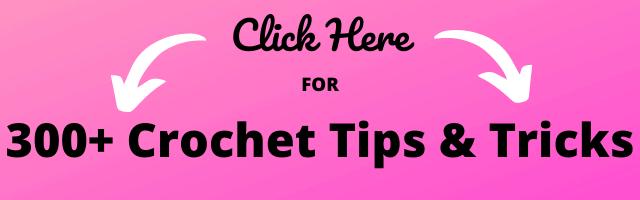 300+ Crochet Tips & Tricks Mini-Course