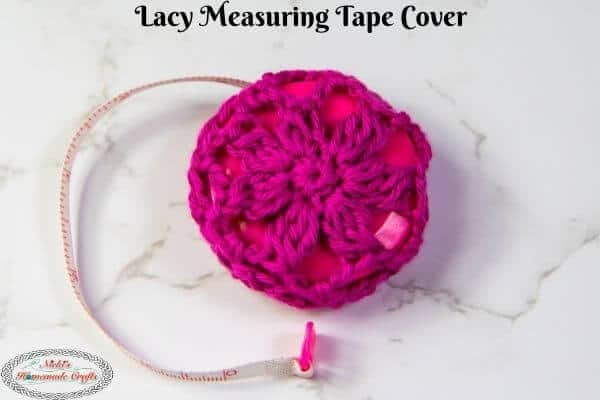 Crochet Lacy Measuring Tape Cover – Free Pattern and Video Tutorial