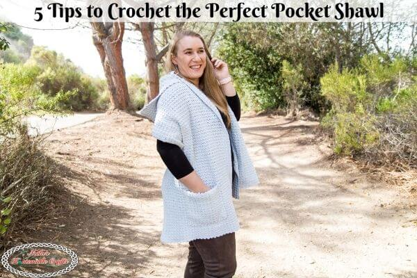5 Useful Tips on How to Crochet Pocket Shawl using any Stitch