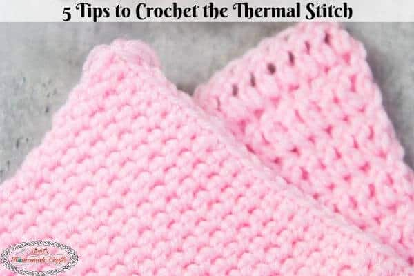 Tips to crochet Thermal Stitch Tutorial