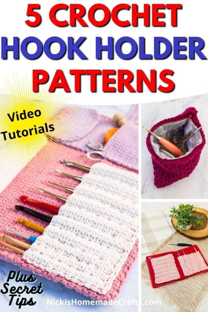5 Crochet Hook Storage Patterns with videos