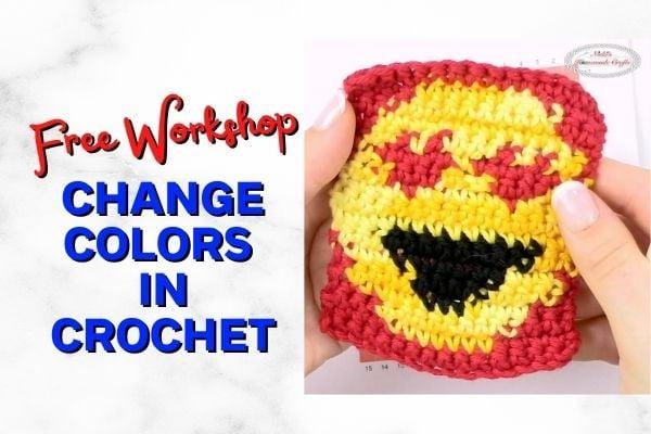 Change Colors in Crochet – Free 3 Part Workshop