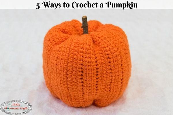 5 Different Ways To Crochet A Pumpkin