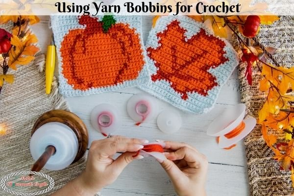 How to use Yarn Bobbins for Crochet